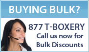 Call 877 T-Boxery now for Bulk Discounts