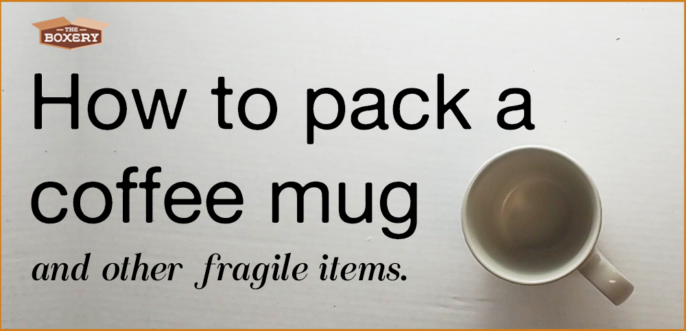 How to pack a mug and other fragile items.