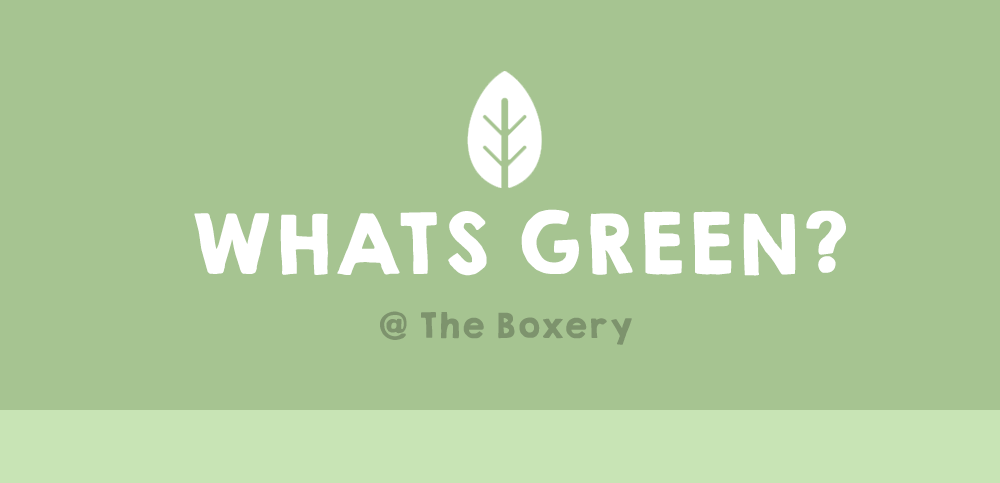 What's Green at The Boxery.